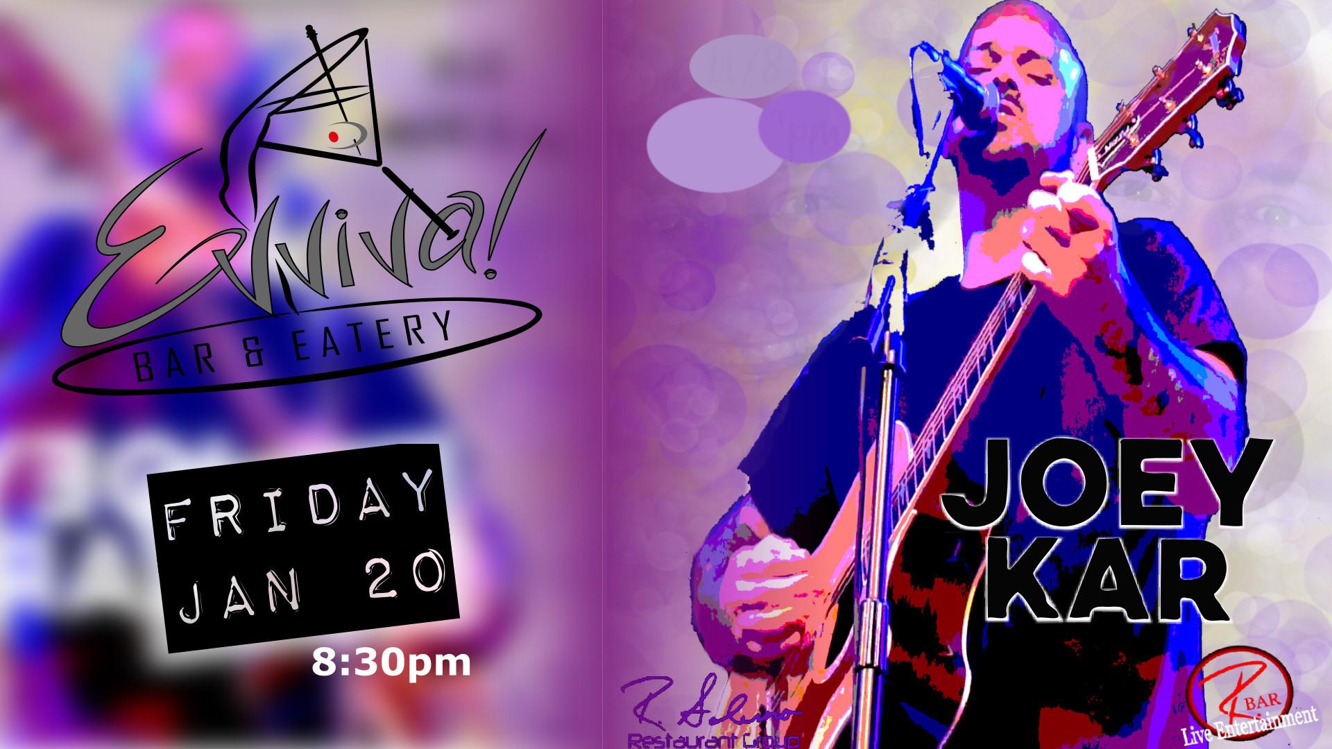 Joey Kar - Live Entertainment @ Evviva! Bar & Eatery