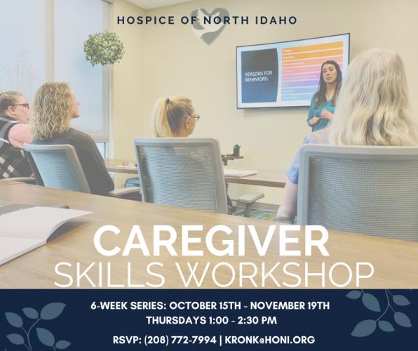 Hospice of North Idaho: 6 Week Caregiver Skills Workshop