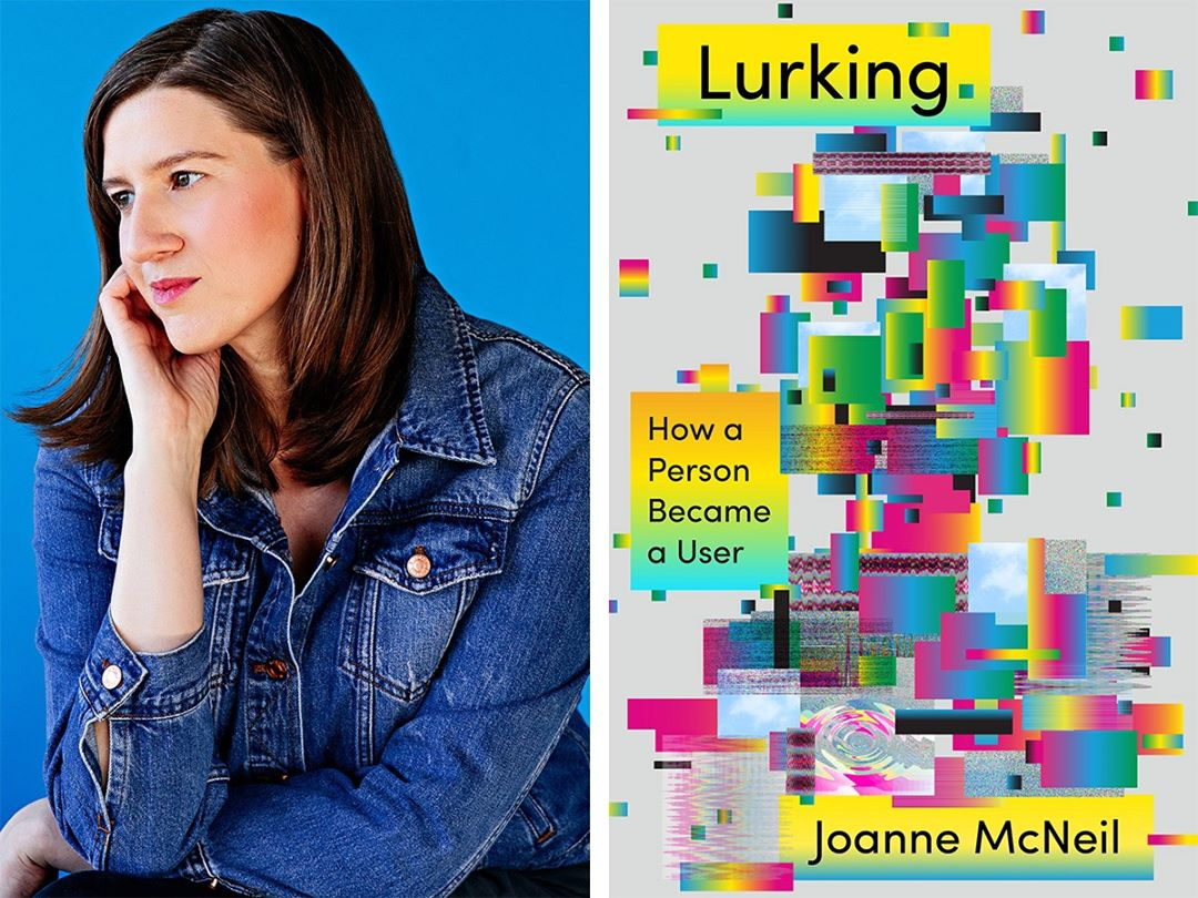"""Date with an Author: Joanne McNeil, """"Lurking"""""""