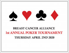 Breast Cancer Alliance 1st Annual Poker Tournament