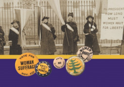 An Unfinished Revolution: The Woman's Suffrage Centennial Exhibition Opens