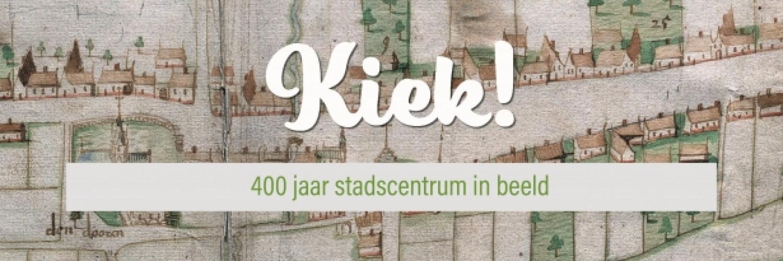 Kiek! 400 jaar stadscentrum in beeld