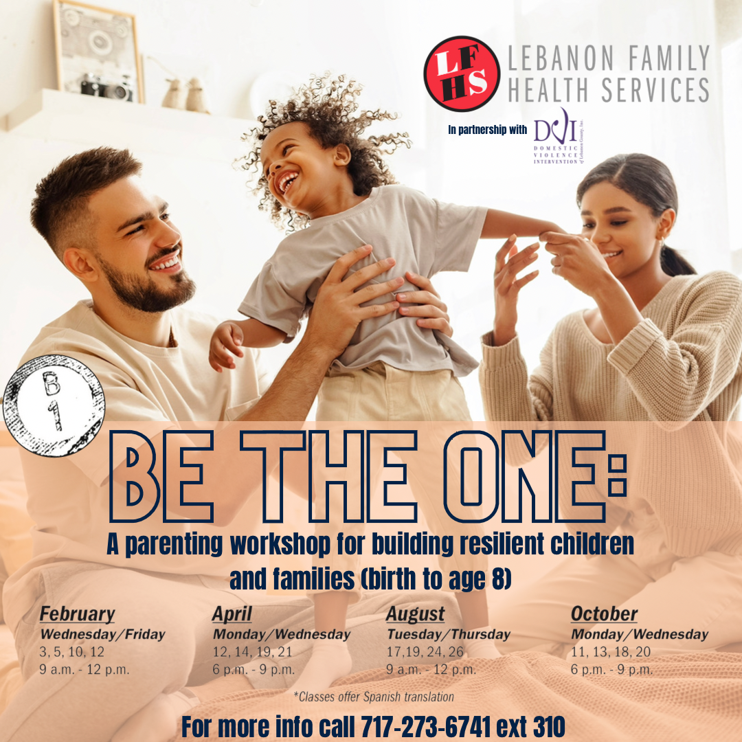 Be THE One: Building Resilient Children and Families @ Lebanon Family Health Services