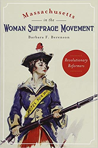 "Author Barbara Berenson, ""Massachusetts in the Woman Suffrage Movement"""