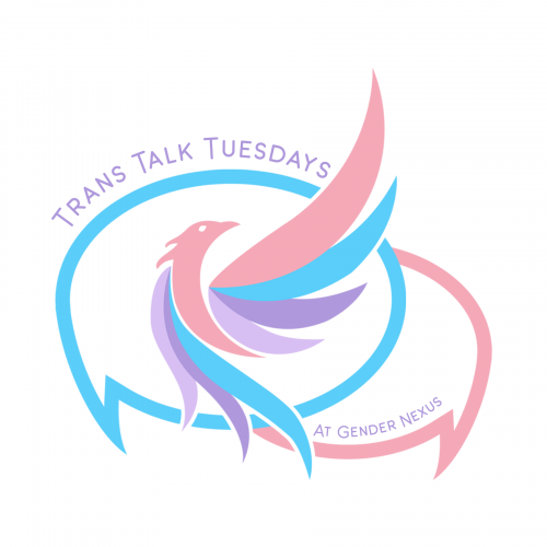 Trans Talk Tuesdays at Gender Nexus