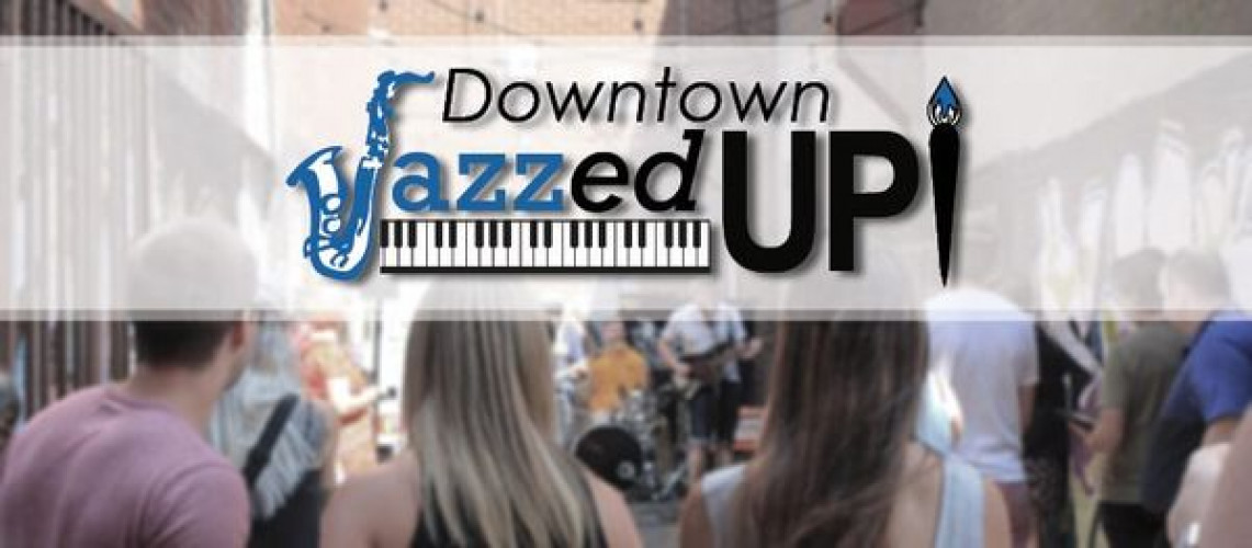 Downtown Jazzed Up!