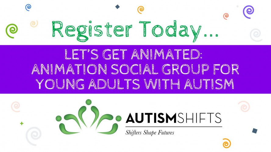 Let's Get Animated: Animation Social Group for Young Adults with Autism