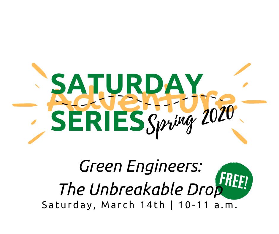 Saturday Adventure Series: Green Engineers: The Unbreakable Drop