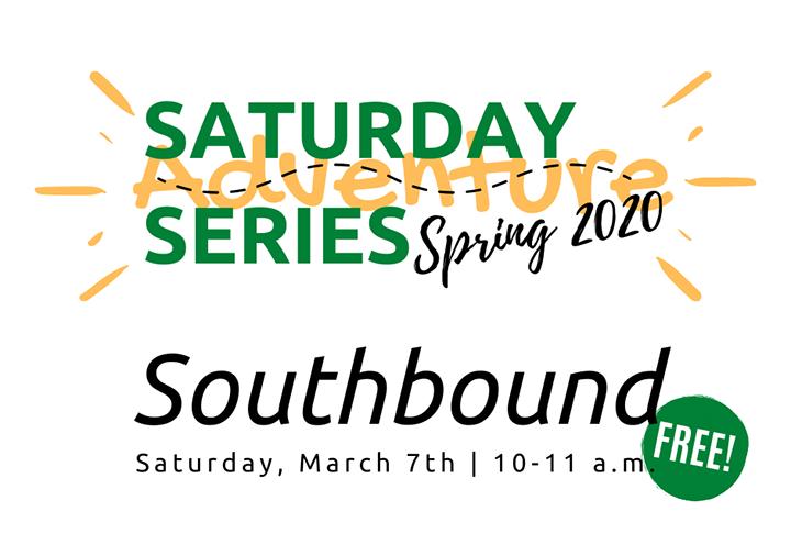 Saturday Adventure Series: Southbound