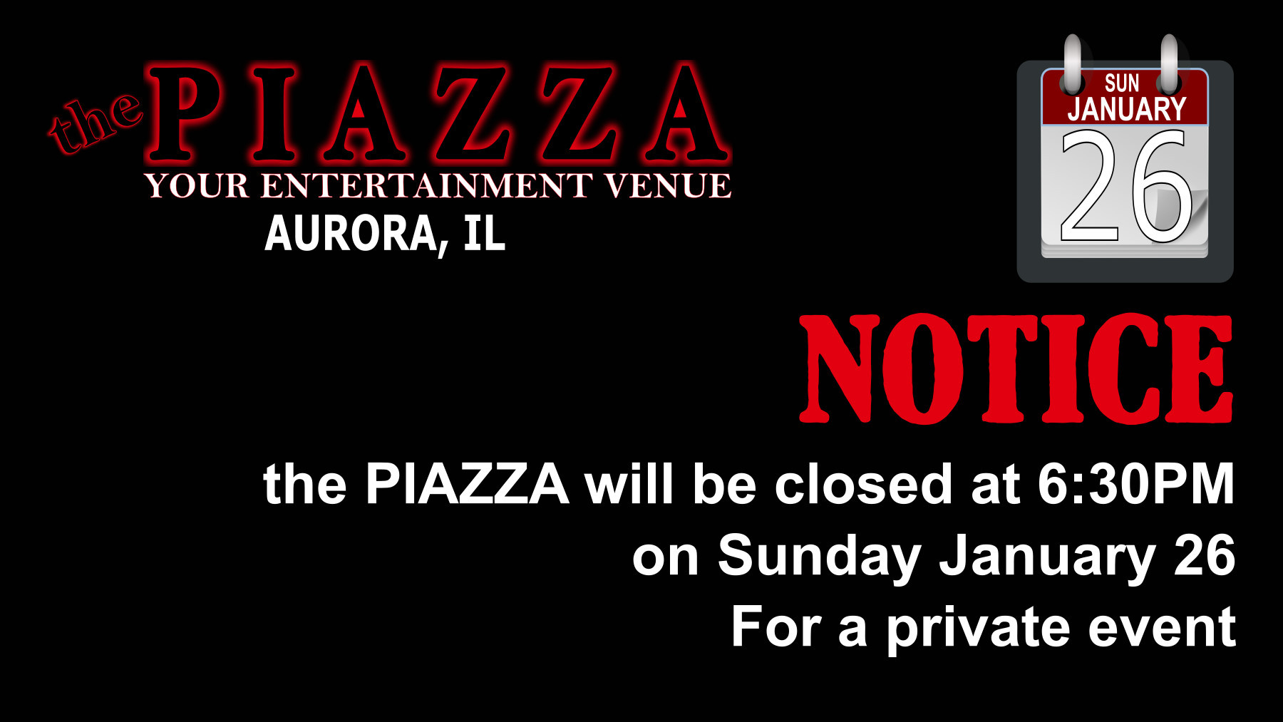 closing at 6:30pm on Sun Jan 26 @ the PIAZZA - Aurora