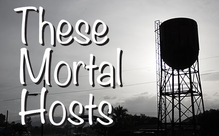 These Mortal Hosts - Video Special