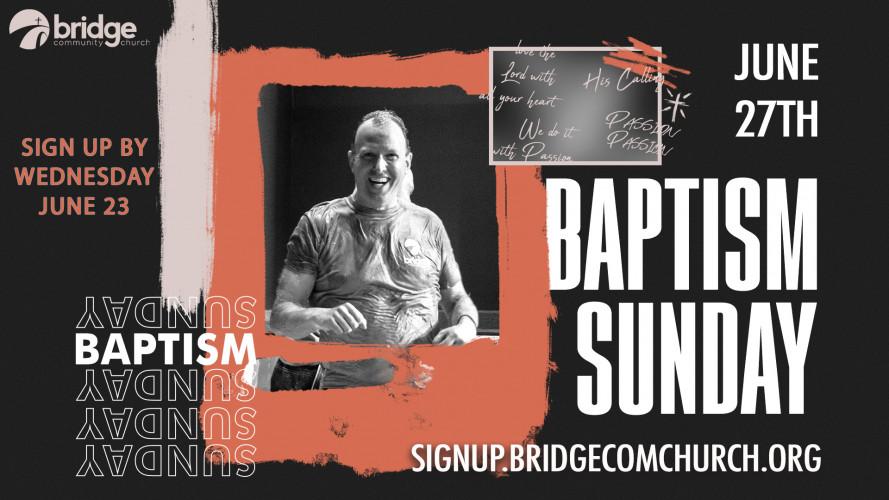Baptism Sunday | 9am & 11am