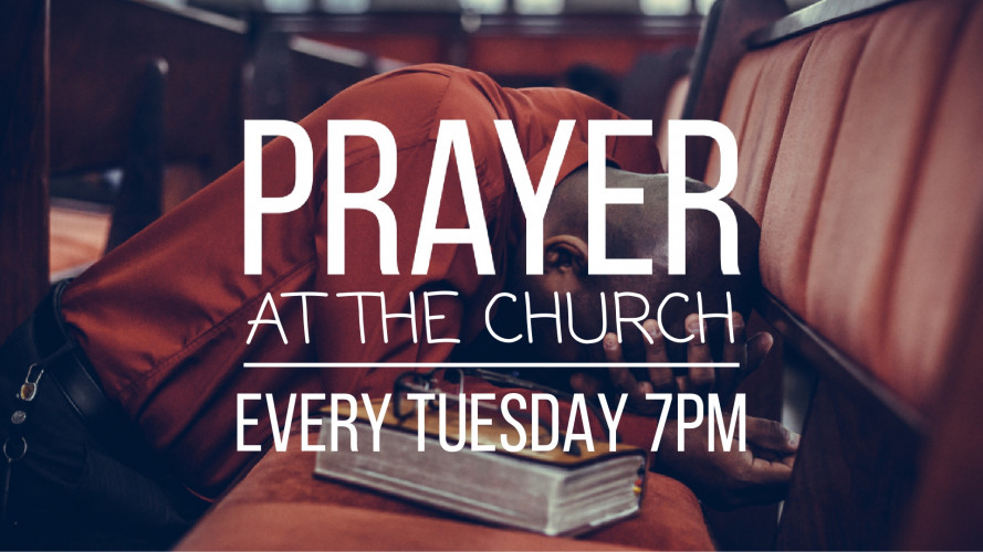 Prayer at the Church   Tuesdays 7pm