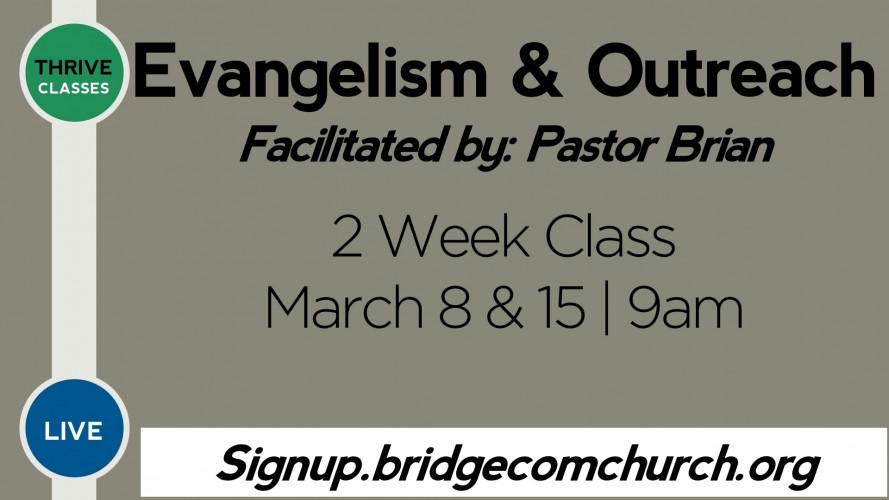 Evangelism & Outreach Class   9am