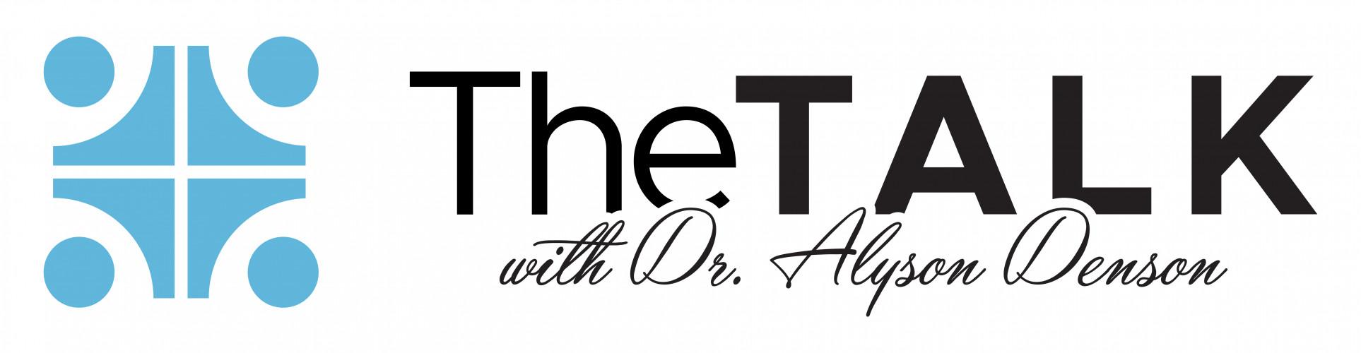The TALK with Dr. Alyson Denson-Guys