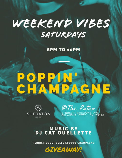 Weekend Vibes - Poppin' Champagne at The Sheraton OKC Downtown Hotel