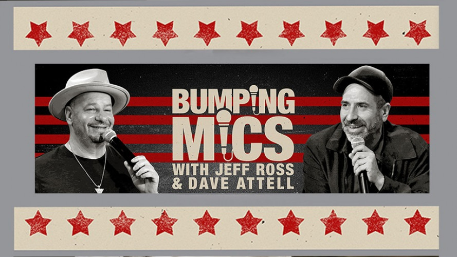 Bumping Mics with Jeffrey Ross and Dave Attell Stand Up Comedy Schedule_mFsP.jpg