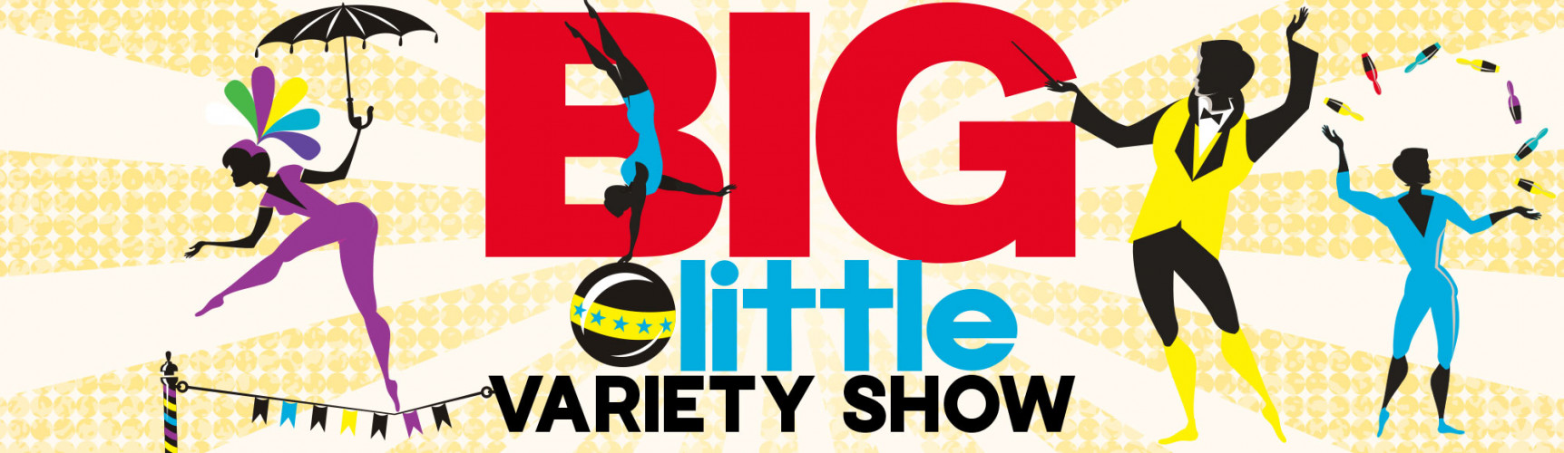 The Big Little Variety Show | 12% Off Tickets