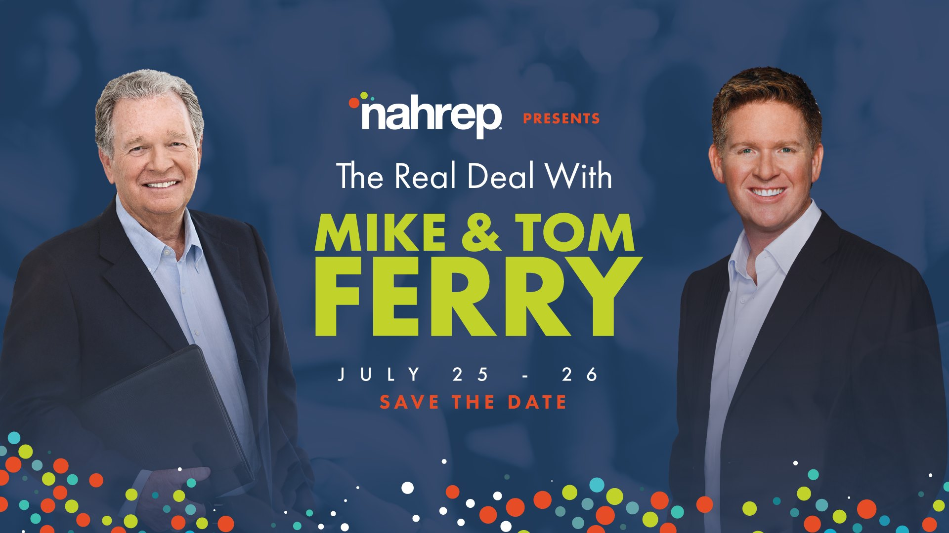 """NAHREP Presents """"The Real Deal with Mike & Tom Ferry"""""""