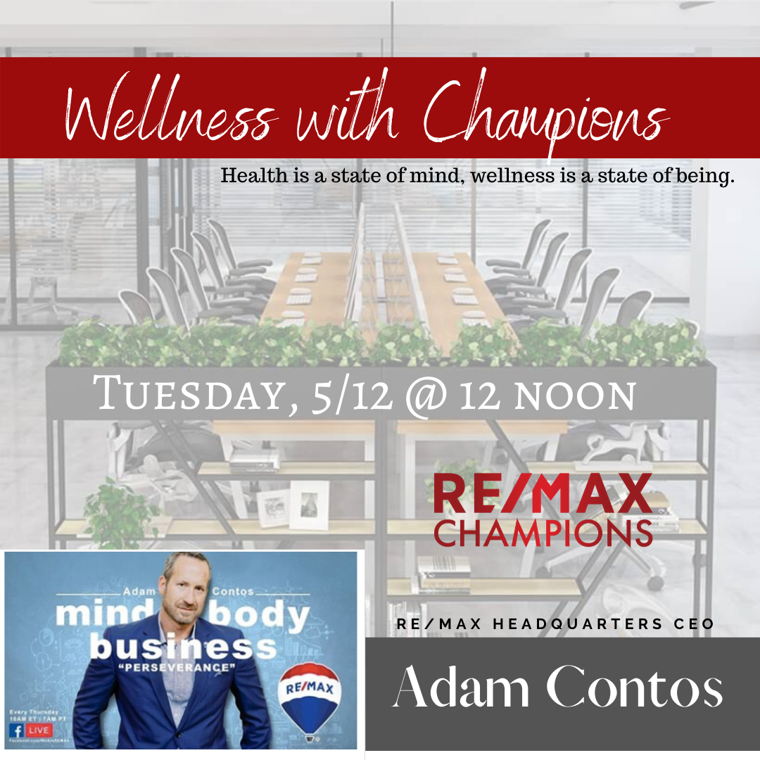 *** Wellness with Champions & guest speaker CEO of RE/MAX Adam Contos ***