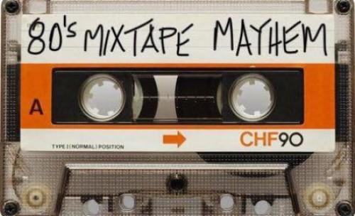 80s Mixtape Mayhem