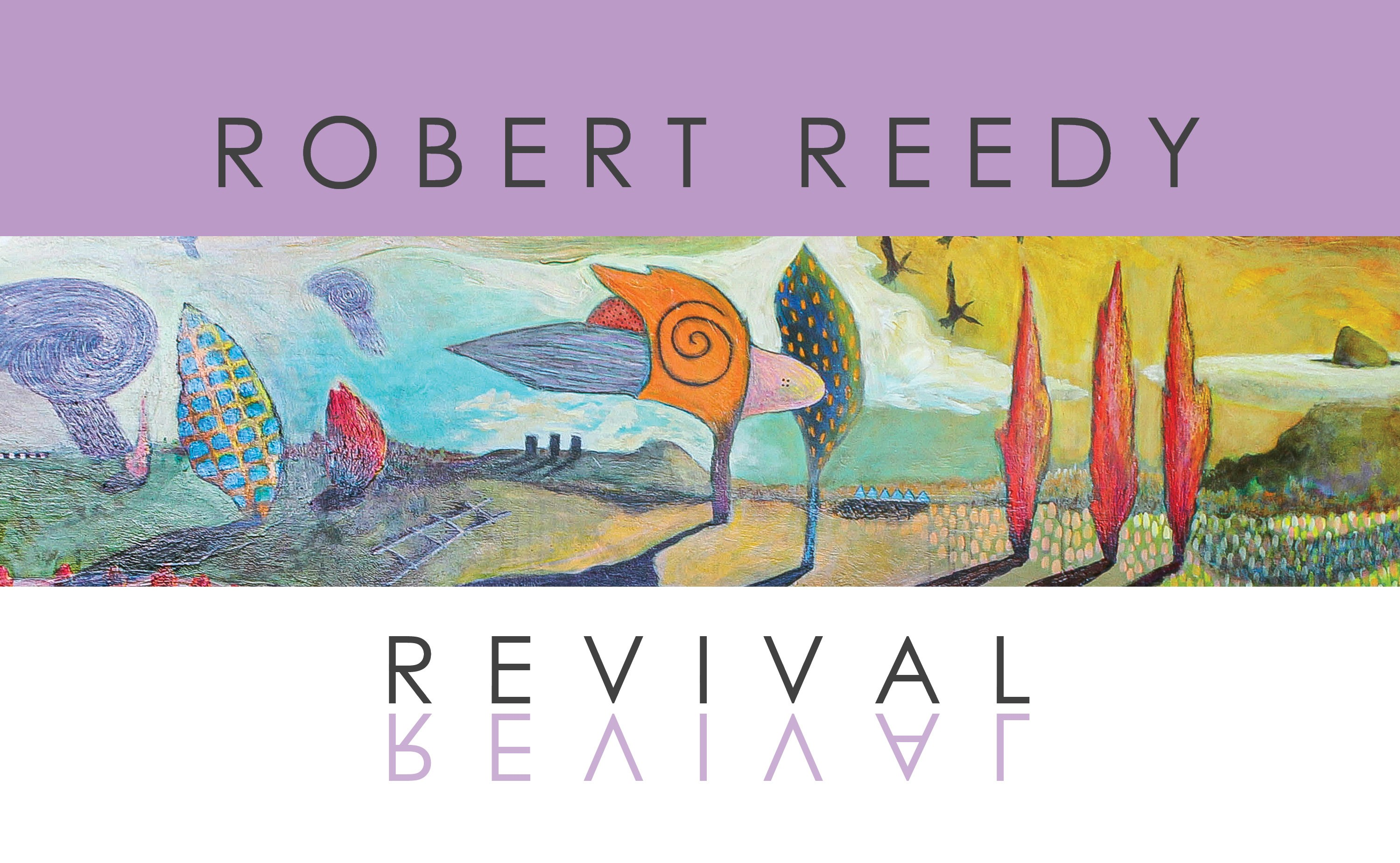 Robert Reedy: Revival