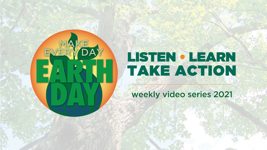 Make Every Day Earth Day Video Series