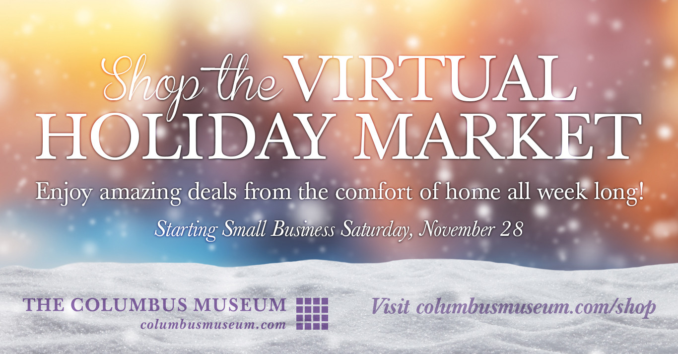 Virtual Holiday Market at The Columbus Museum